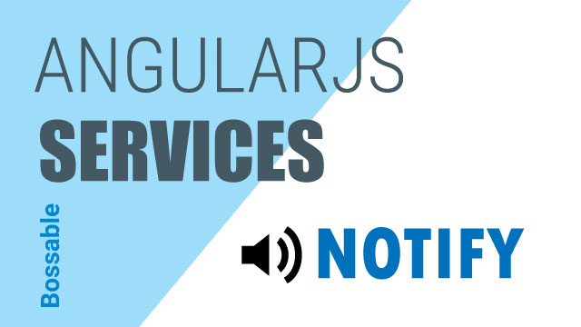 MEAN Stack – AngularJS Notification Service – Day 27